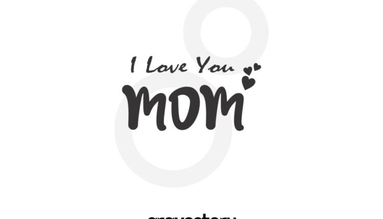 i love you mom svg