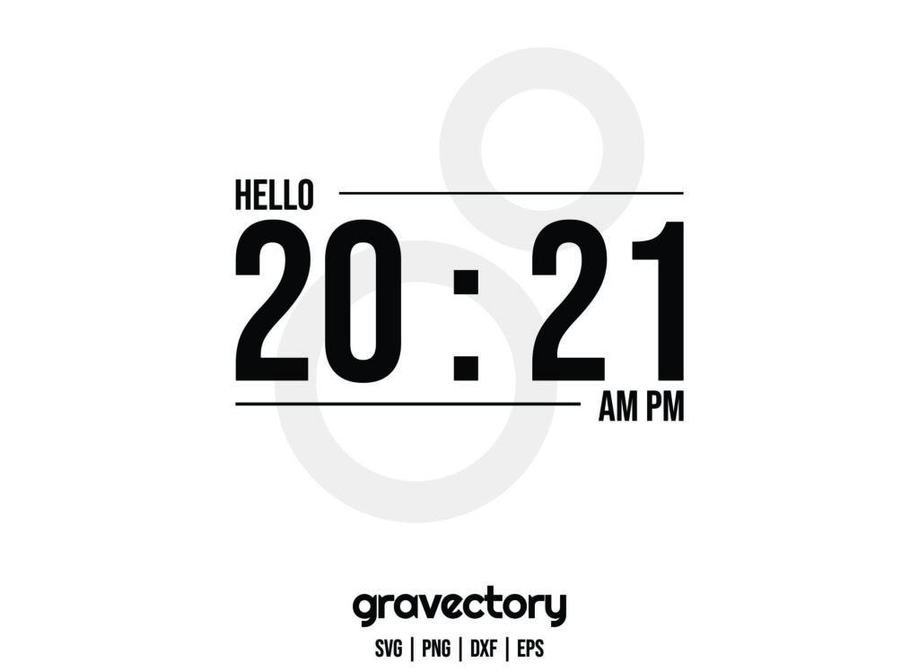 HELLO 2021 WATCH Hello 2021 Watch SVG Cut File