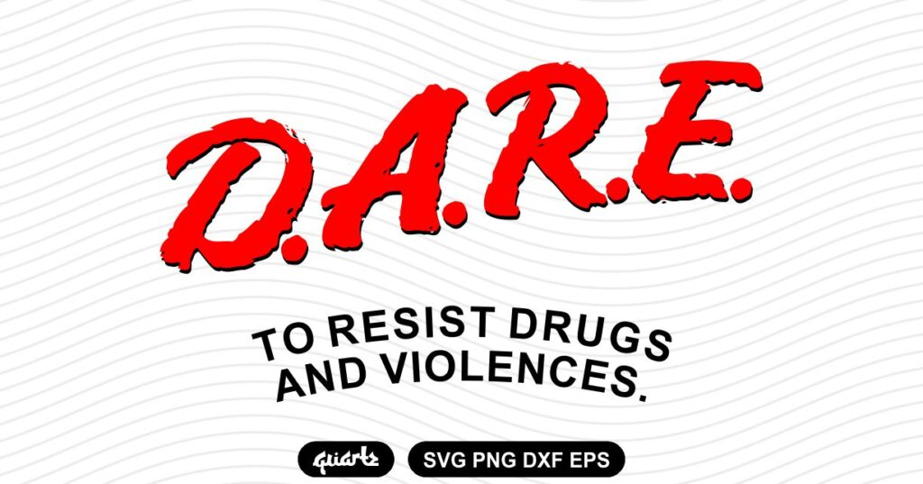 Dare To Resist Drugs And Violence SVG Dare To Resist Drugs And Violence SVG