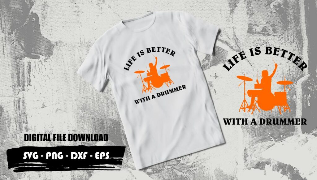LIFE IS BETTER WITH A DRUMMER SVG Life Is Better With A Drummer SVG