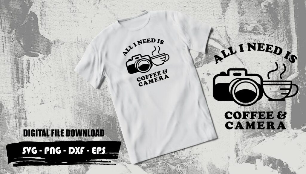 All i need is coffee and my camera TSHIRT DESIGN All I Need Is Coffee And My Camera Tshirt Design