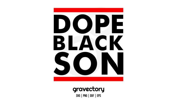 DOPE BLACK SON SVG