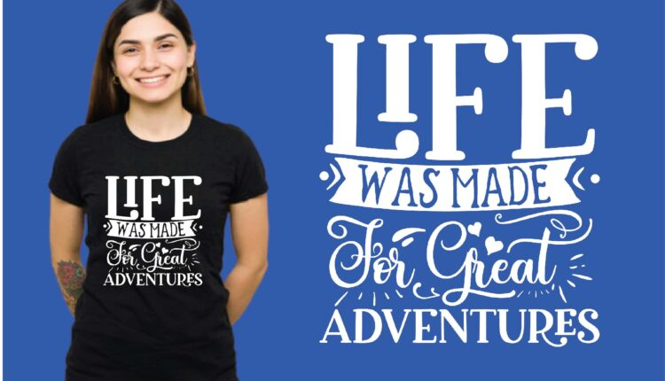 Life Was Made for Great Adventures Svg
