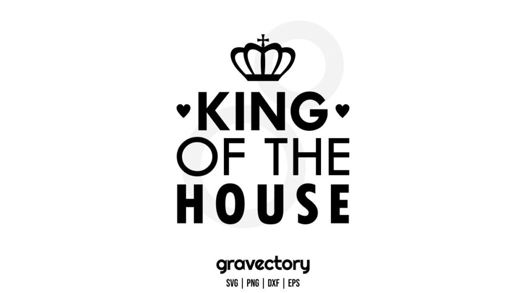 KING OF THE HOUSE SVG