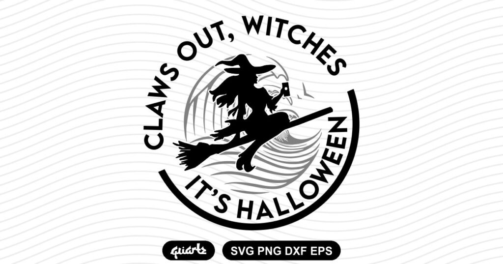 Claws out witches its halloween Claws Out Witches It's Halloween SVG