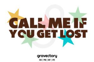 call me if you get lost svg Home Digitals
